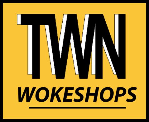 TWN wokeshops